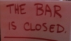 Bar is closed