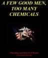 A Few Good Men, Too Many Chemicals