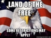 Land of the Free with Restrictions