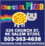Eat at Church St Pizza! 324 Church St. NE Salem, Oregon