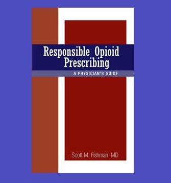 Responsible Opioid Prescribing - A Physician's Guide
