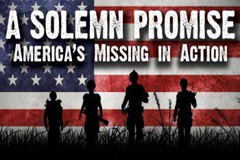 A Solemn Promise, America's Missing in Action